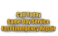 Call Today, Same Day Service, Fast Emergency Repair